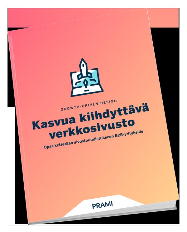 Kasvua kiihdyttävä verkkosivusto – Growth-Driven Design [eBook]   Prami Growth Agency